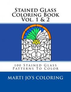 Stained Glass Coloring Book Vol. 1 & 2: 100 Stained Glass Patterns To Color - 2907583036