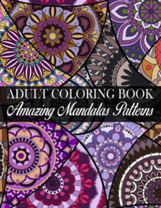 Adult Coloring Book Amazing Mandalas Patterns: (Volume 5) An Adult Coloring Book with Fun, Easy, and Relaxing Coloring Pages - 2865378238