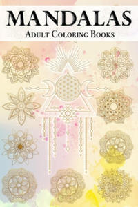 Mandalas Adult Coloring Books: 100 Beautiful Coloring books for adults: Stress Relieving Mandala Designs for Relaxation 6x 9 - Coloring Book - Cute g - 2865377616