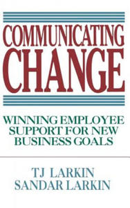 Communicating Change: Winning Employee Support for New Business Goals - 2890217993