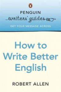 Penguin Writers' Guides: How to Write Better English - 2826852621
