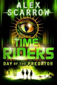 TimeRiders: Day of the Predator (Book 2) - 2826702830