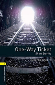 OXFORD BOOKWORMS LIBRARY New Edition 1 ONE-WAY TICKET - 2826686520
