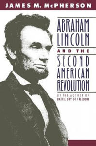 Abraham Lincoln and the Second American Revolution - 2827078161