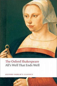 ALL'S WELL THAT ENDS WELL (Oxford World's Classics New Edition) - 2854218462