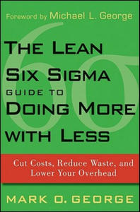 The Lean Six Sigma Guide to Doing More With Less - 2848540081