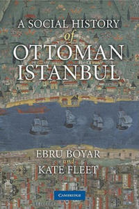 A Social History of Ottoman Istanbul - 2854261818