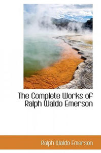 Complete Works of Ralph Waldo Emerson - 2848125286