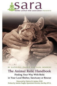 Animal Reiki Handbook - Finding Your Way With Reiki in Your Local Shelter, Sanctuary or Rescue - 2862302919