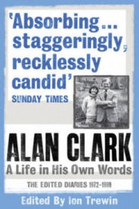 Alan Clark: A Life in his Own Words - 2834150729