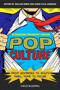 Introducing Philosophy Through Pop Culture - From Socrates to South Park, Hume to House - 2854223288