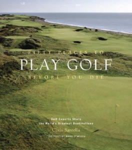 Fifty Places to Play Golf Before You Die - 2854186901