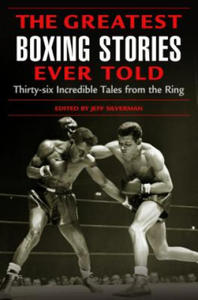 Greatest Boxing Stories Ever Told - 2877400148