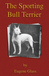 Sporting Bull Terrier (Vintage Dog Books Breed Classic - Ame - 2865388924