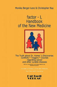 Factor-L Handbook of the New Medicine - The Truth about Dr. Hamer's Discoveries - 2881446899