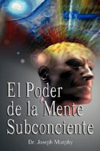 Poder De La Mente Subconsciente ( The Power of the Subconsci - 2826671918