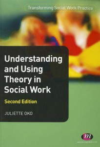 Understanding and Using Theory in Social Work - 2826878250