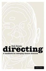 Directing - a Handbook for Emerging Theatre Directors - 2854250349