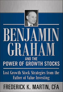 Benjamin Graham and the Power of Growth Stocks: Lost Growth Stock Strategies from the Father of Value Investing - 2837509159