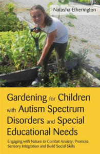 Gardening for Children with Autism Spectrum Disorders and Sp - 2852175766