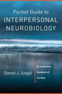 Pocket Guide to Interpersonal Neurobiology - 2826703358