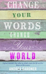 Change Your Words, Change Your World - 2840814685