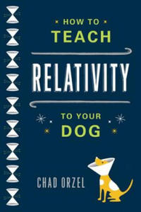 How to Teach Relativity to Your Dog - 2826835605