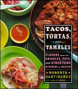 Tacos, Tortas, and Tamales - 2852492270
