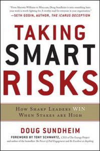 Taking Smart Risks: How Sharp Leaders Win When Stakes are High - 2861941667