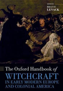 Oxford Handbook of Witchcraft in Early Modern Europe and Colonial America - 2854315958