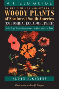 Field Guide to the Families and Genera of Woody Plants of Northwest South America (Columbia, Ecuador, Peru) - 2854355372