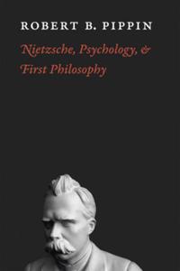 Nietzsche, Psychology, and First Philosophy - 2854317272