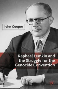 Raphael Lemkin and the Struggle for the Genocide Convention - 2893457823