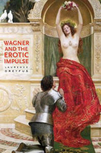Wagner and the Erotic Impulse - 2854189999