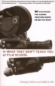 What They Don't Teach You At Film School - 2845286916