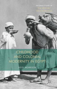 Childhood and Colonial Modernity in Egypt - 2854325145