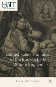 Literary Folios and Ideas of the Book in Early Modern England - 2854325153