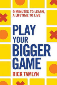 Play Your Bigger Game - 2877445340