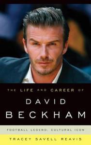 Life and Career of David Beckham - 2827033095