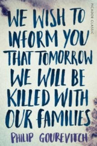 We Wish to Inform You That Tomorrow We Will Be Killed With Our Families - 2834687881