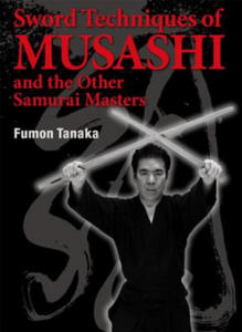 Sword Techniques of Musashi and the Other Samurai Masters - 2826785929