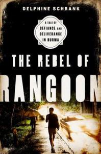 Rebel of Rangoon - 2854327721