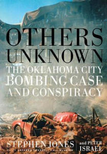 Others Unknown Timothy Mcveigh and the Oklahoma City Bombing Conspiracy - 2869679178