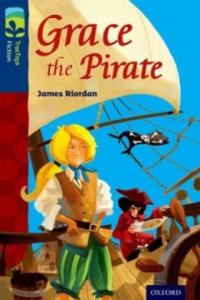 Oxford Reading Tree TreeTops Fiction: Level 14: Grace the Pirate - 2880445869