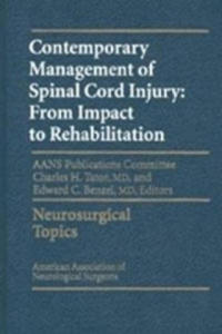 Contemporary Management of Spinal Cord Injury: From Impact to Rehabilitation - 2837895094