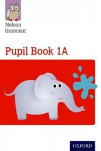 Nelson Grammar Pupil Book 1A Year 1/P2 - 2876866599