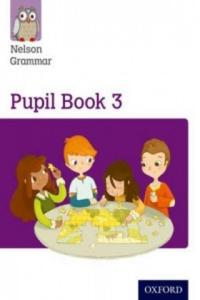 Nelson Grammar Pupil Book 3 Year 3/P4 - 2874928986