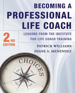 Becoming a Professional Life Coach - Lessons from the Institute of Life Coach Training - 2826950851