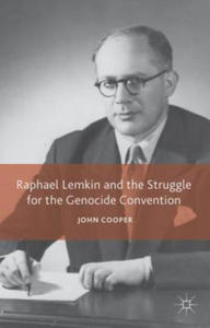 Raphael Lemkin and the Struggle for the Genocide Convention - 2893448001