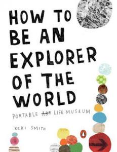 How to Be an Explorer of the World. Wie man sich die Welt erlebt, englische Ausgabe - 2826723223